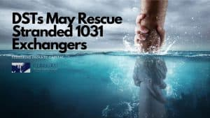 DST's Rescue Stranded 1031 Exchangers
