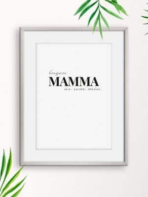 Ingen mamma är som min