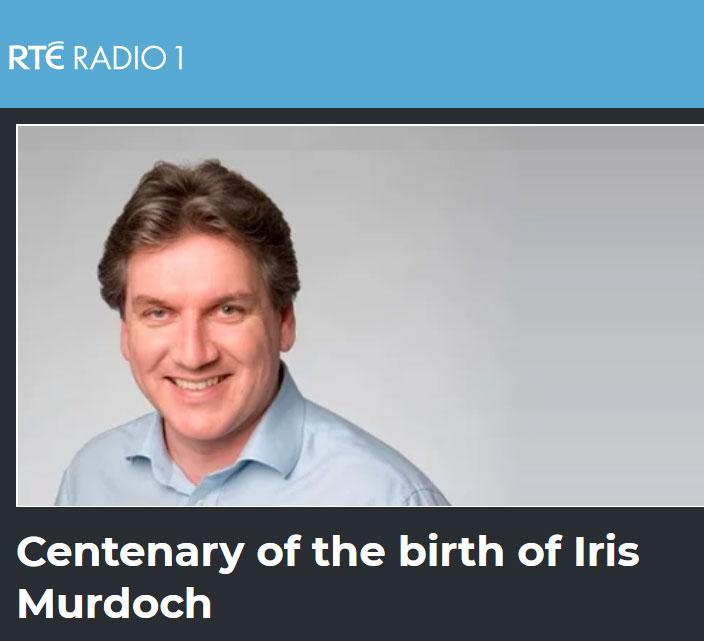 RTE radio - Centenary of the birth of Iris Murdoch