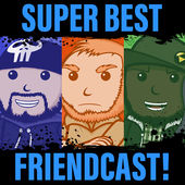 Super Best Friendcast