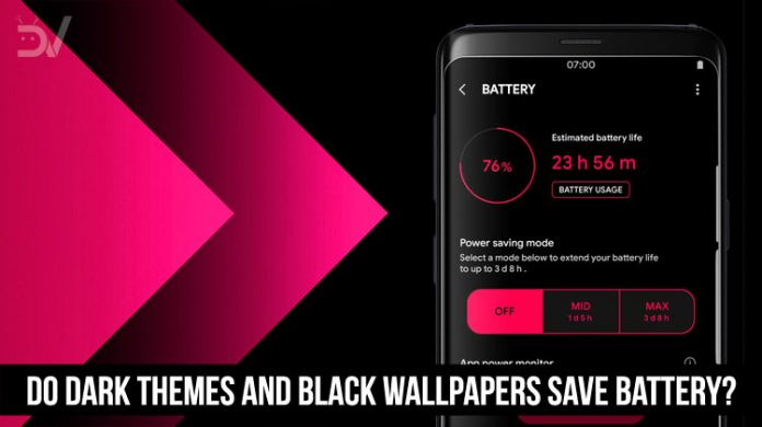 Dark Themes and Black Wallpapers Save Battery
