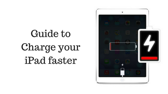 Guide to Charge your iPad faster
