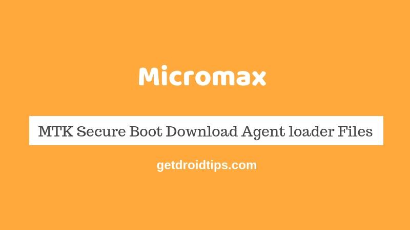 Download Micromax MTK Secure Boot Download Agent loader Files [MTK DA]