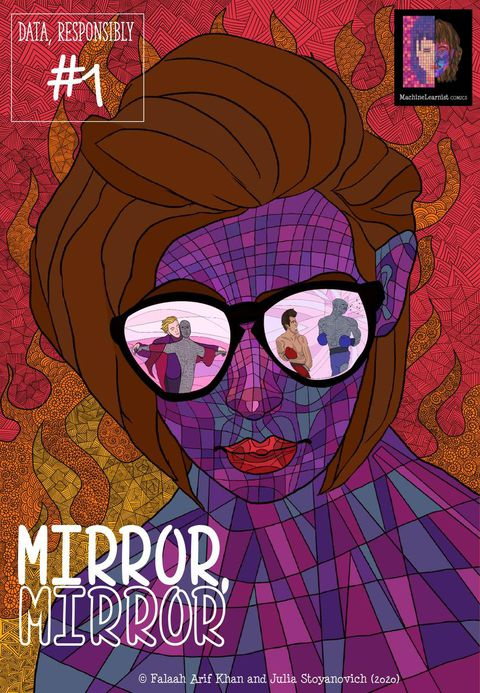 """Mirror, Mirror,"""" the first of a series of """"scientific comics"""" entitled """"Data, Responsibly"""" by Falaah Arif Khan and Julia Stoyanovich."""