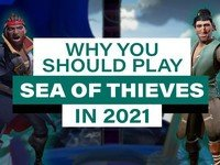 Sea of Thieves is more rewarding to play than ever in 2021