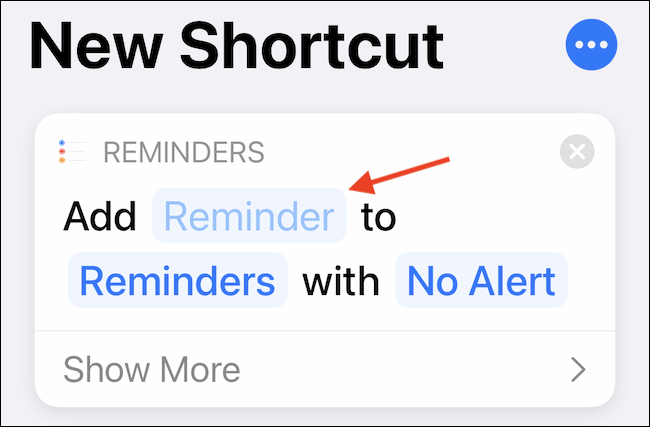 """Tap the """"Reminder"""" button to customize the shortcut input."""