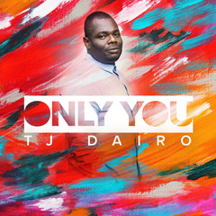 Only You Tj Dairo