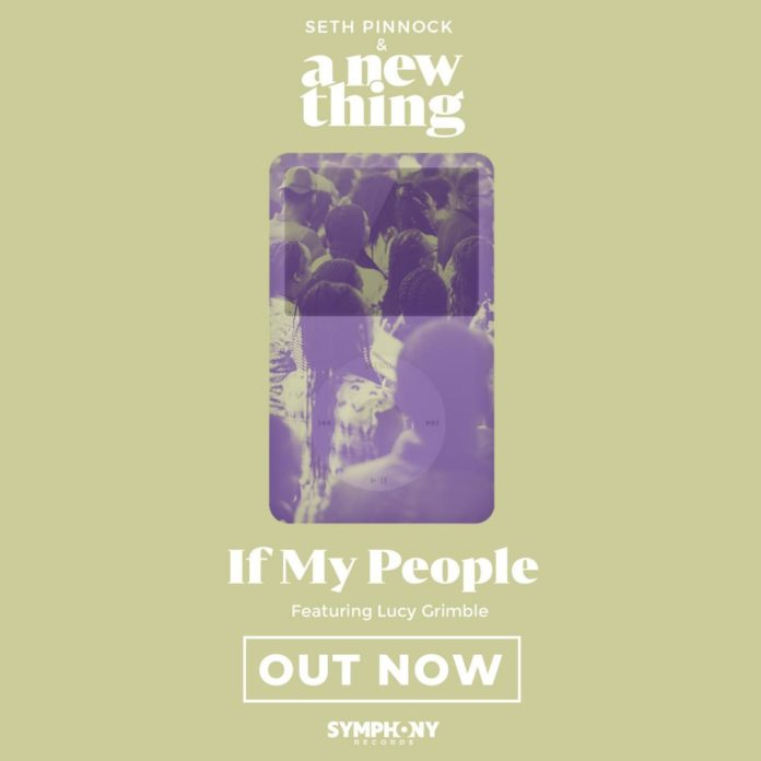 If My People - Seth Pinnock & A New Thing feat Lucy Grimble