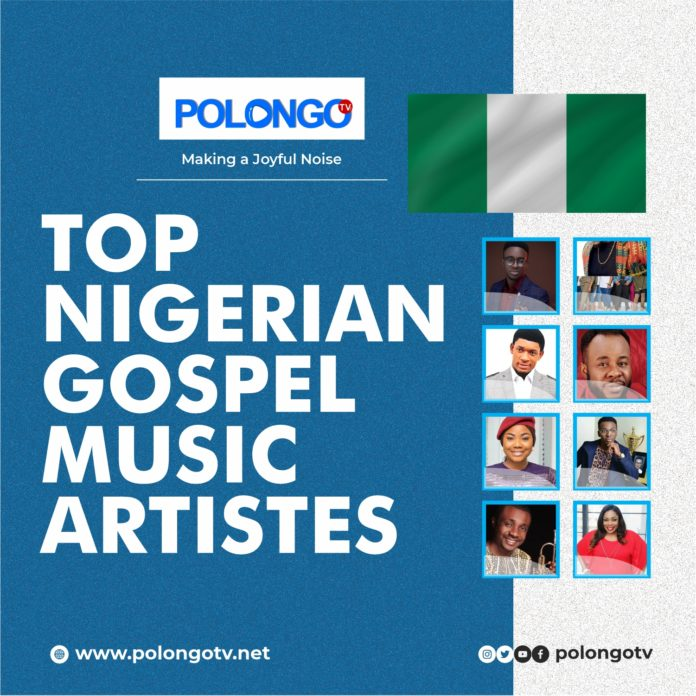 TOP NIGERIAN GOSPEL MUSIC ARTISTES