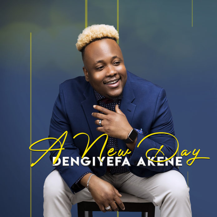 Ep: A New Day - Dengiyefa Akene