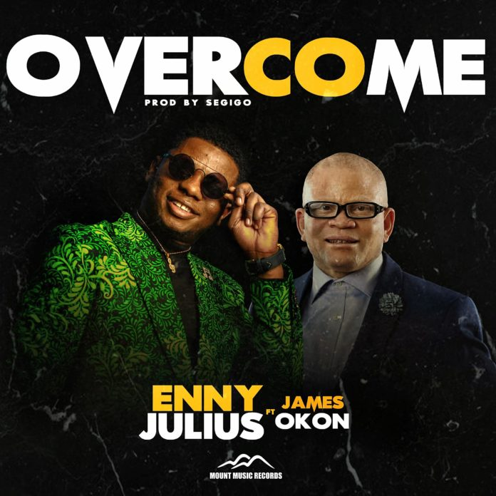 Overcome - Enny Julius feat James Okon