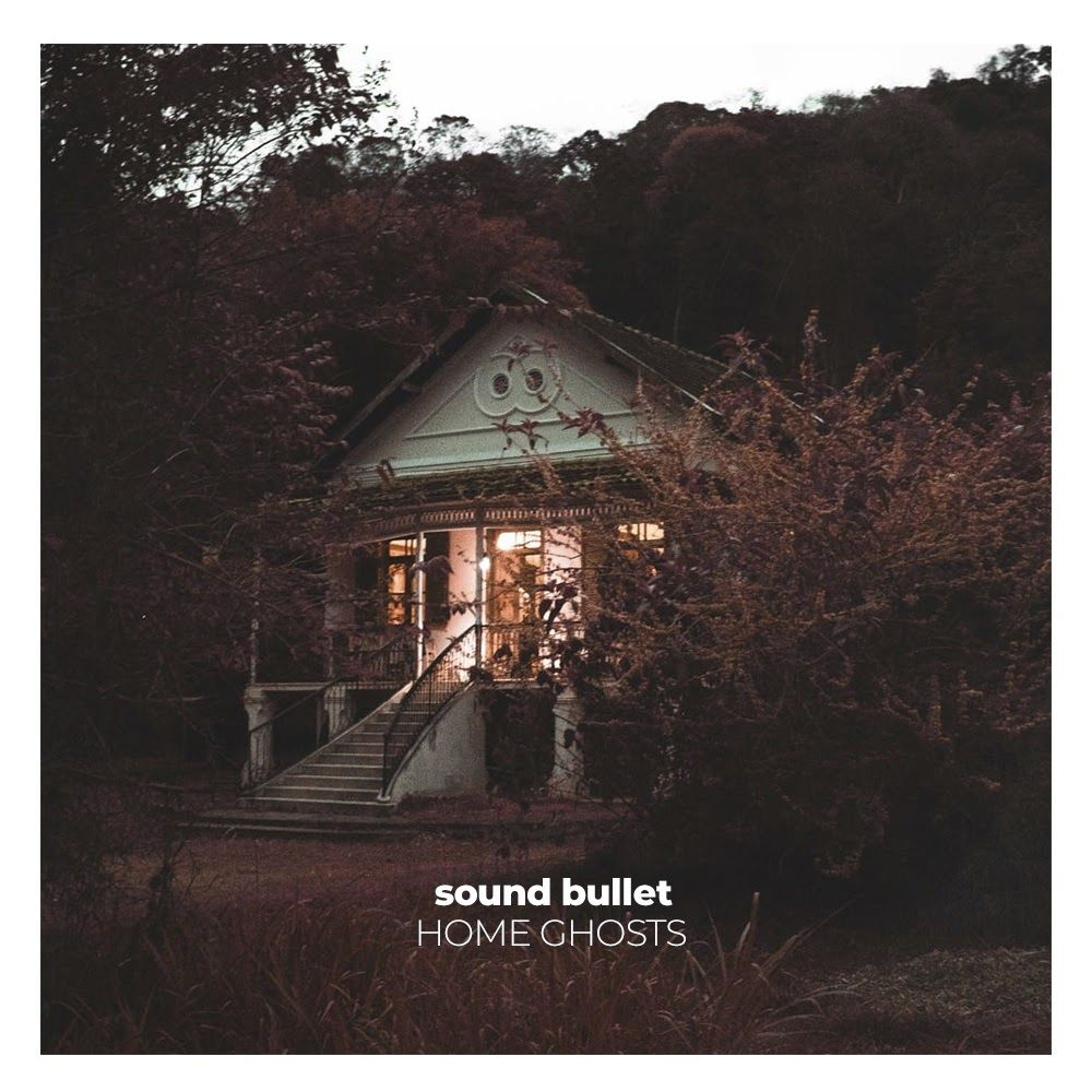 Sound Bullet Home Ghosts