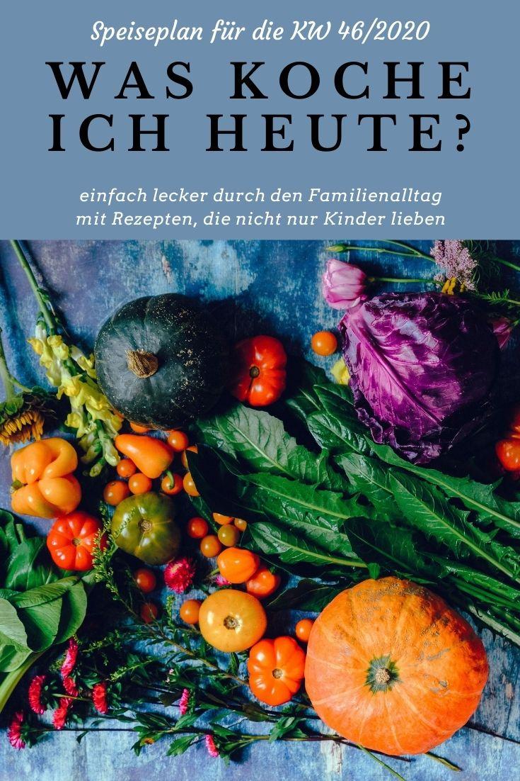 Speiseplan KW 46/2020 - ein gesunder Essensplan für die ganze Familie. Abwechslungsreiche Rezepte im Wochenplan für Kinder.