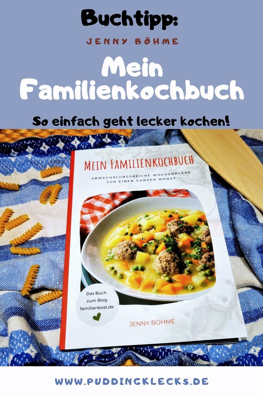 Rezension: Mein Familienkochbuch von Jenny Böhme - ein rundum gelungenes Kochbuch mit Speiseplan für die Familie für den ganzen Monat. #kochen #wochenplan #speiseplan #essen #rezepte