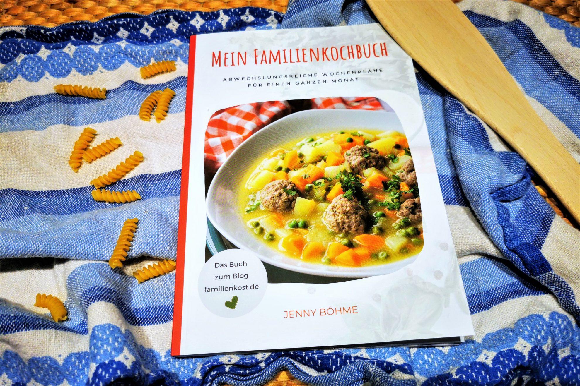 Rezension: Mein Familienkochbuch von Jenny Böhme - ein rundum gelungenes Kochbuch mit Speiseplan für die Familie für den ganzen Monat. #kochen