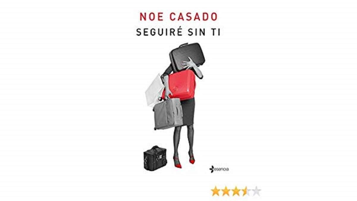 Critica del Libro: «Seguiré sin ti» de Noe Casado