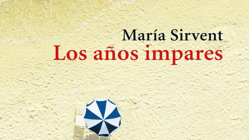 Reseña del libro: «Los años impares» de María Sirvent