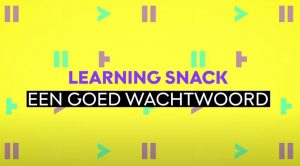 Learning Snack – Wat is een goed wachtwoord?