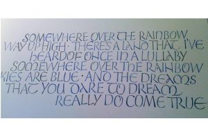 kalligrafi, somewhere over the rainbow...