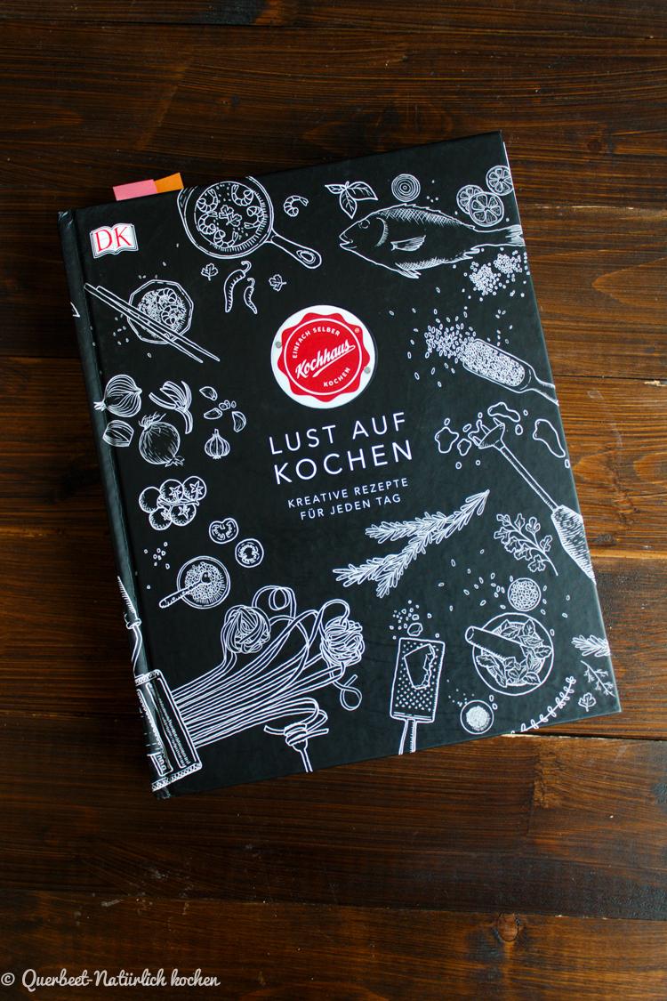 Lust auf Kochen l Buchrezension l Kochbuch l Querbeet-Natürlich kochen
