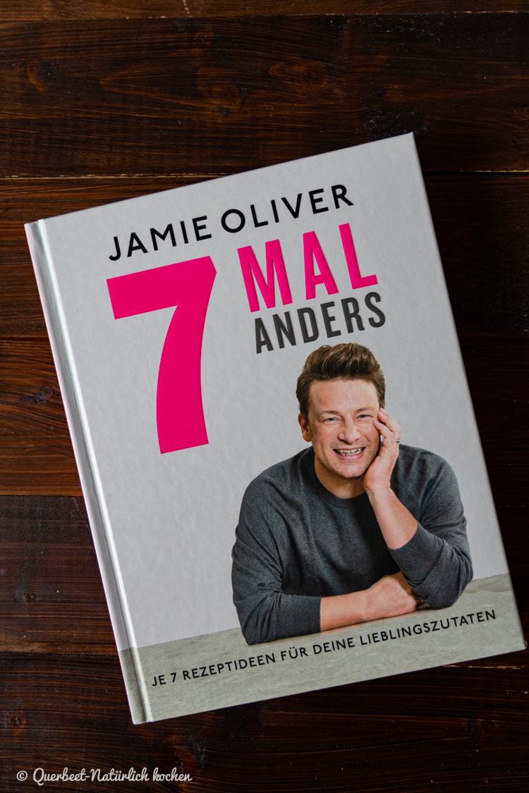 7 Mal anders | Jamie Oliver | Kochbuch | Kochbuchrezension |querbeetnatuerlichkochen.de