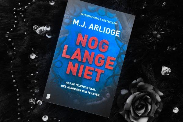 Nog lange niet – M.J. Arlidge