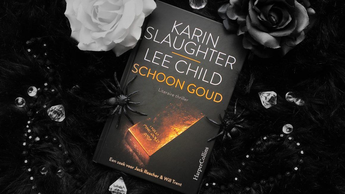 Schoon goud Karin Slaughter Lee Child
