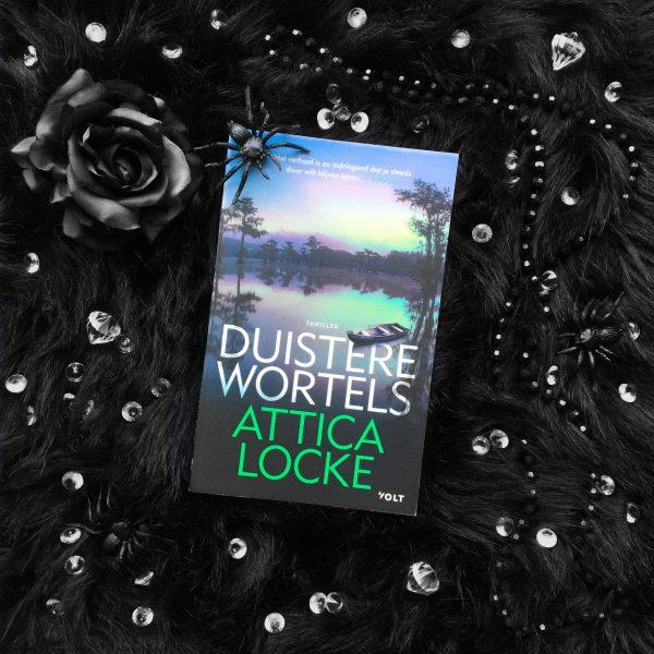 Duistere wortels – Attica Locke