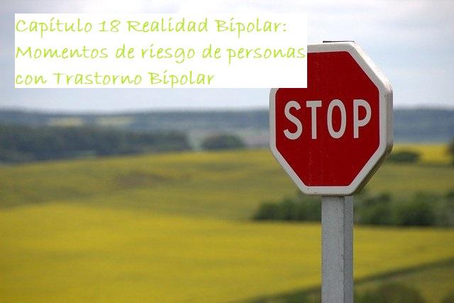 Capítulo 18: Momentos de riesgo de personas con Trastorno Bipolar
