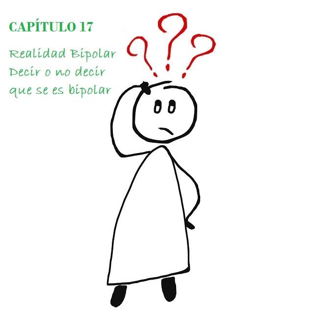 Capítulo 17: Decir o no decir que se es bipolar