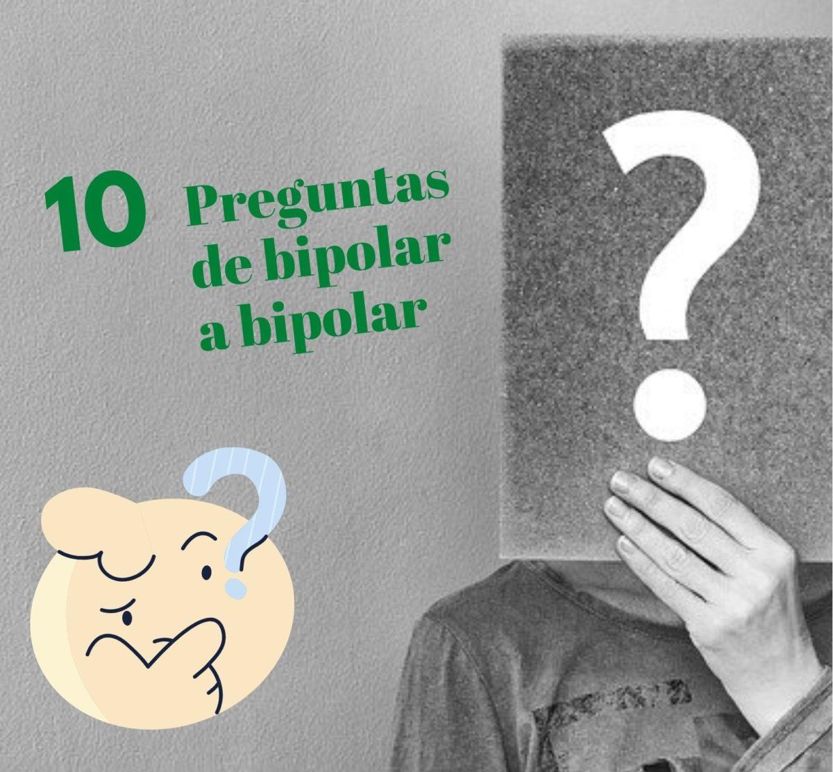 ? preguntas de bipolar a bipolar ?❓