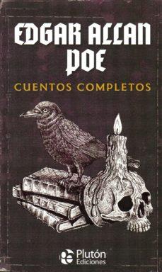 Cuentos completos, de E.A. Poe.