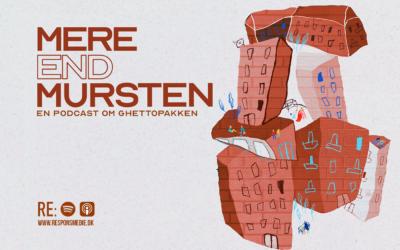 MERE END MURSTEN – ny podcast om Ghettopakken