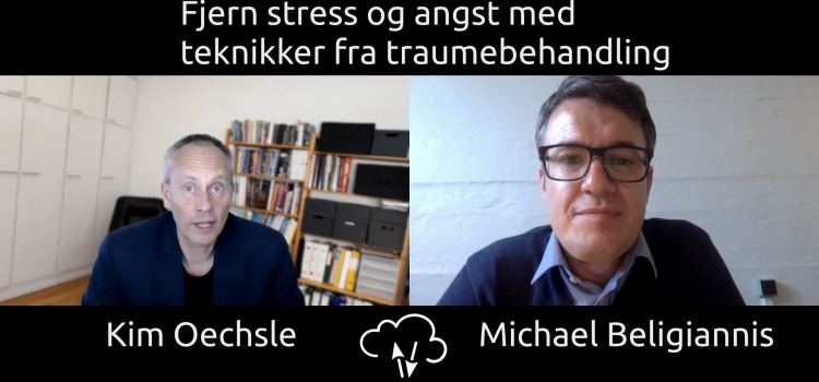 Kim Oechsle og Michael Beligiannis diskuterer traumebehandling - hvordan tryghed reducerer stress og angst