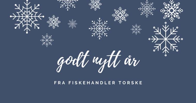 GODT NYTT ÅR OG LITT OM 2021 FRA FISKEHANDLER TORSKE