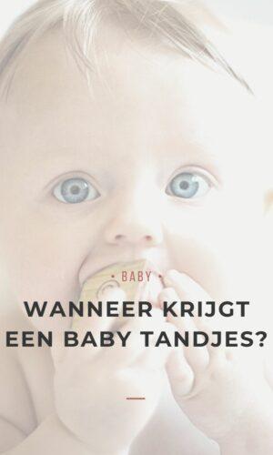 Wanneer krijgt een baby tandjes - blog