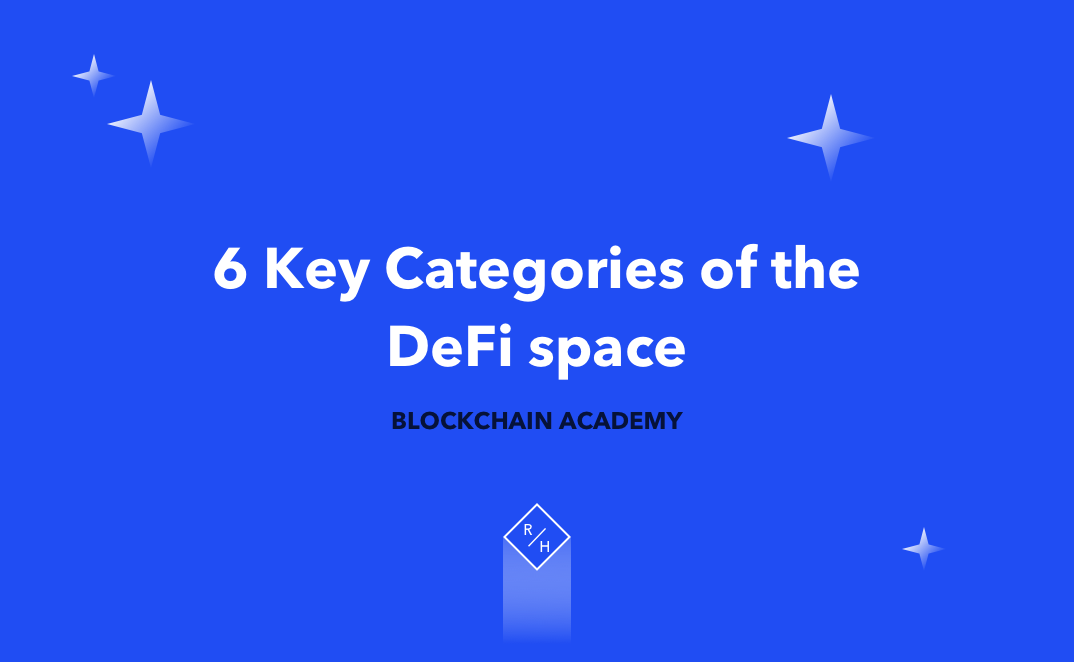 6 Key Categories of the DeFi space