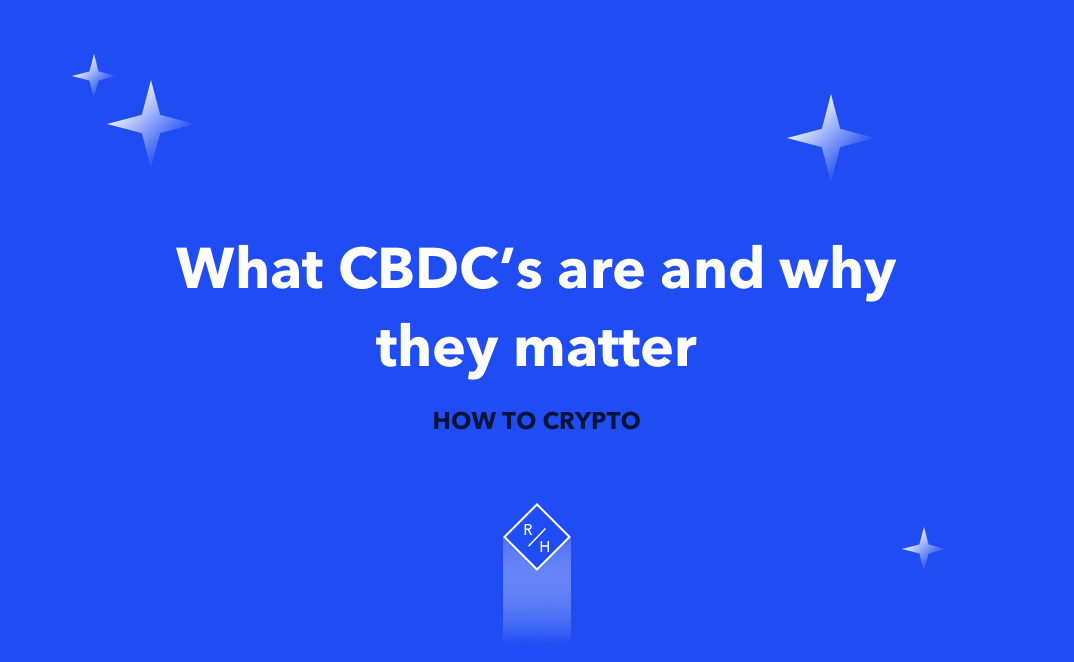 What CBDC's are and why they matter