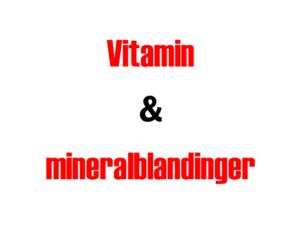 Vitamin og mineral blandinger