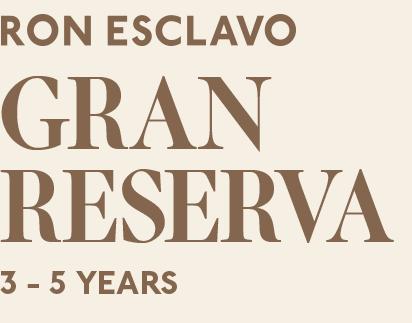 Ron Esclavo Gran Reserva 6 - 8 Years
