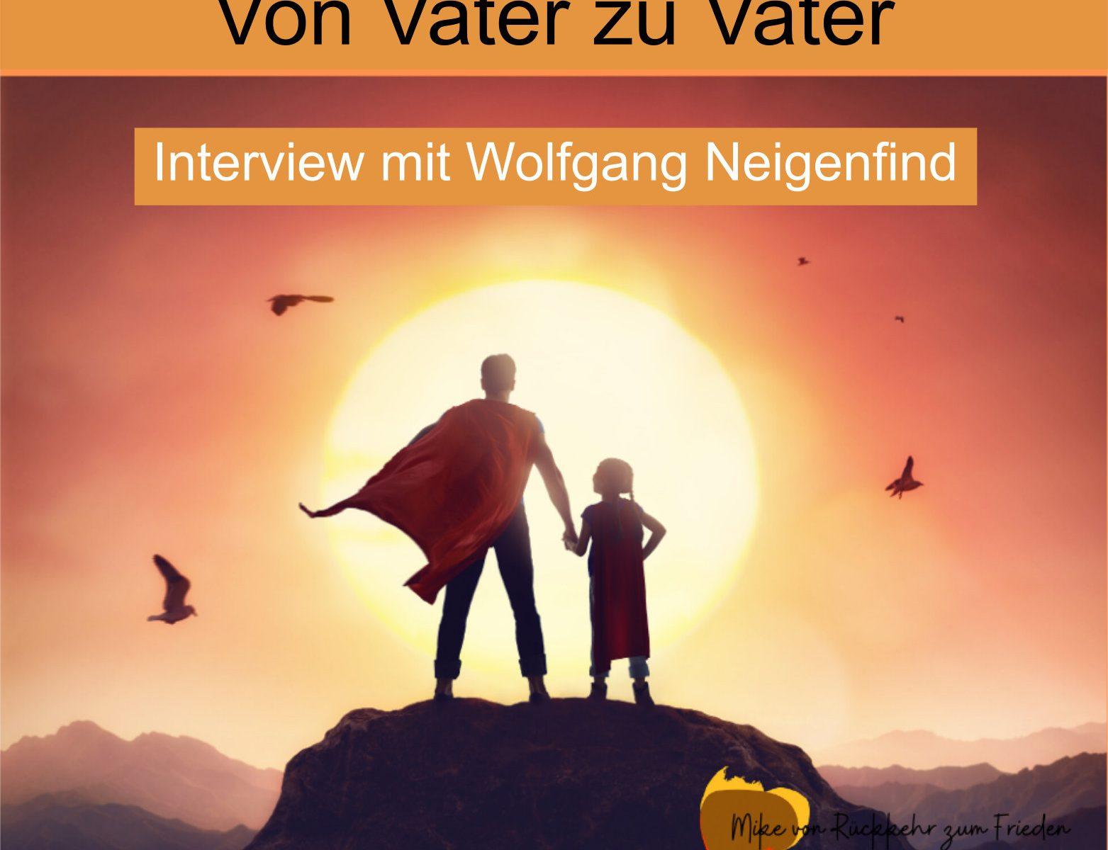 Wolfgang Neigenfind, Vater, Erziehung