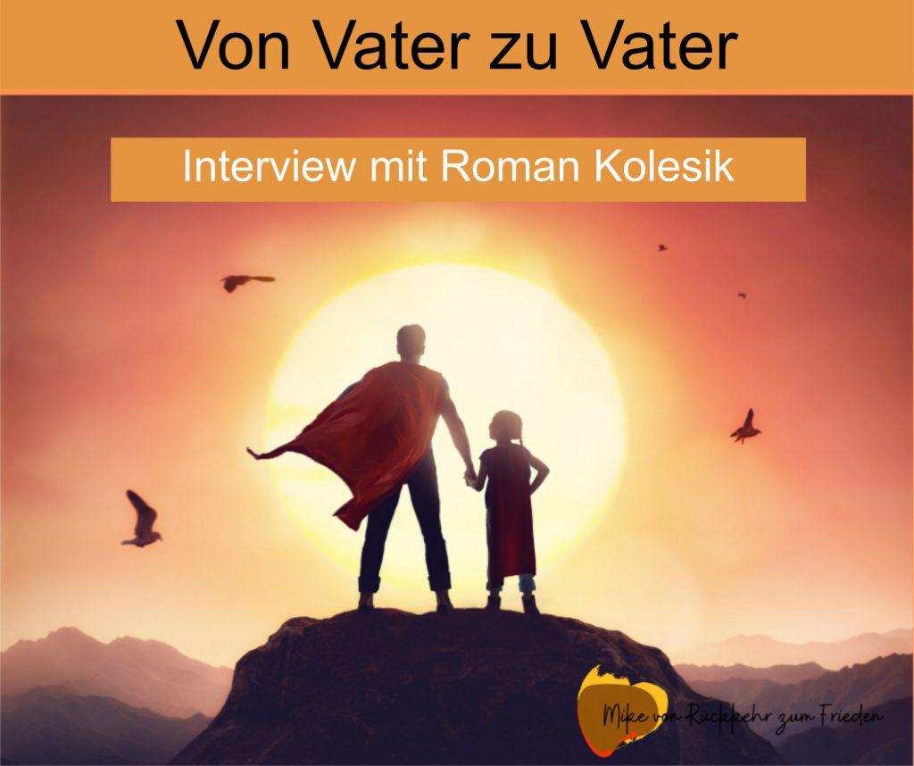 Von Vater zu Vater   Interview mit Roman