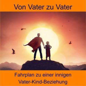 Vater, Kind, Bezihung stärken