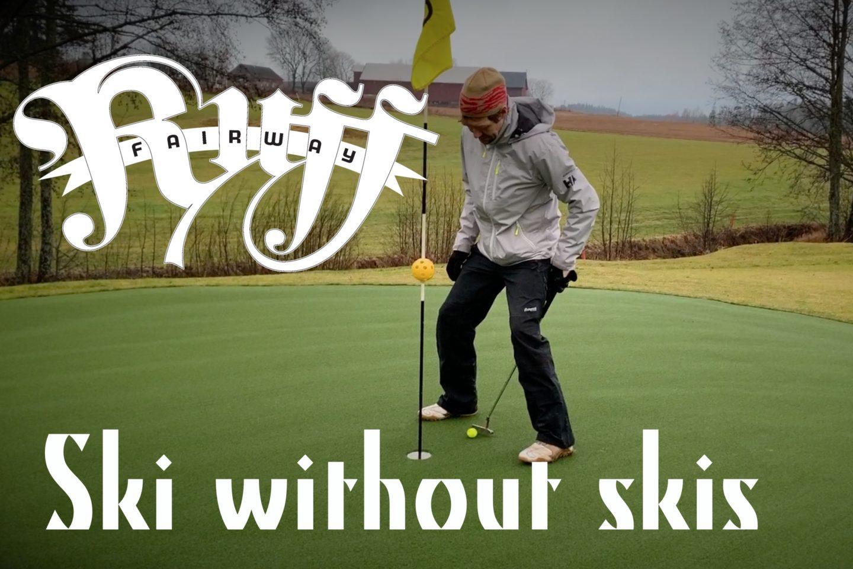Ski without skis