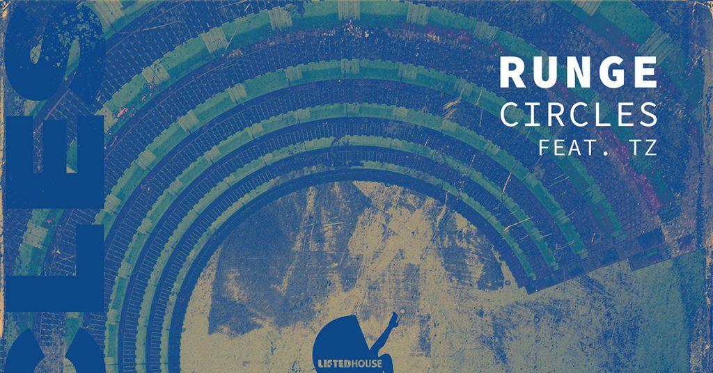 Runge - Circles feat. TZ