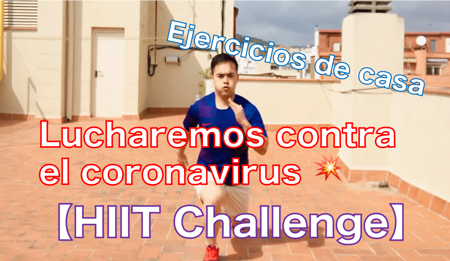 【HIIT Challenge】Lucharemos contra coronavirus con ejercicios de casa