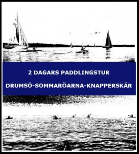 2 dagars paddlingstur Drumsö-Sommaröarna-Knapperskär