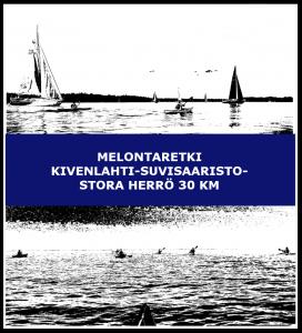 Melontaretki Kivenlahti-Suvisaaristo-Stora herrö 30 km