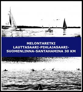 Melontaretki Lauttasaari-Pihlajasaari-Suomenlinna-Santahamina 30 km