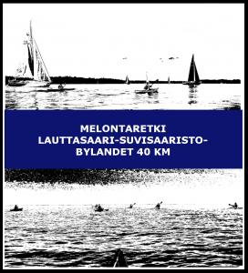 Melontaretki Lauttasaari-Suvisaaristo-Bylandet 40 km